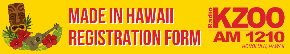 KZOO Radio: Made in Hawaii Resistration Form